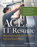 Book Cover ACE the IT Resume: Resumes and Cover Letters to Get You Hired