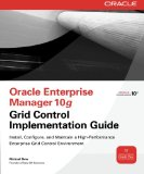 Book Cover Oracle Enterprise Manager 10g Grid Control Implementation Guide (Oracle Press)