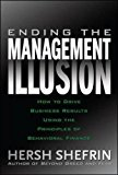 Book Cover Ending the Management Illusion: How to Drive Business Results Using the Principles of Behavioral Finance