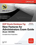 Book Cover OCP Oracle Database 11g New Features for Administrators Exam Guide (Exam 1Z0-050) (Oracle Press)
