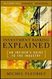 Book Cover Investment Banking Explained: An Insider's Guide to the Industry