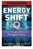 Book Cover Energy Shift: Game-Changing Options for Fueling the Future (Strategy + Business)