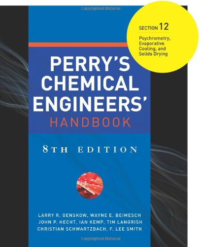 Book Cover Perry's Chemical Engineers' Handbook 8/E Section 12:Psychrometry, Evaporative Cooling, and Solids Drying