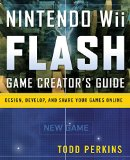 Book Cover Nintendo Wii Flash Game Creator's Guide: Design, Develop, and Share Your Games Online