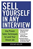 Book Cover Sell Yourself in Any Interview: Use Proven Sales Techniques to Land Your Dream Job