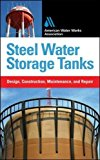 Book Cover Steel Water Storage Tanks: Design, Construction, Maintenance, and Repair