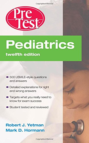 Book Cover Pediatrics PreTest Self-Assessment and Review, Twelfth Edition (PreTest Clinical Medicine)