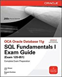 Book Cover OCA Oracle Database 11g SQL Fundamentals I Exam Guide: Exam 1Z0-051 (Oracle Press)