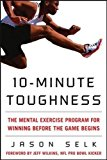 Book Cover 10-Minute Toughness: The Mental Training Program for Winning Before the Game Begins