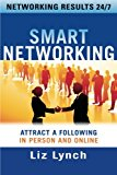 Book Cover Smart Networking: Attract a Following In Person and Online