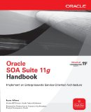 Book Cover Oracle SOA Suite 11g Handbook (Oracle Press)