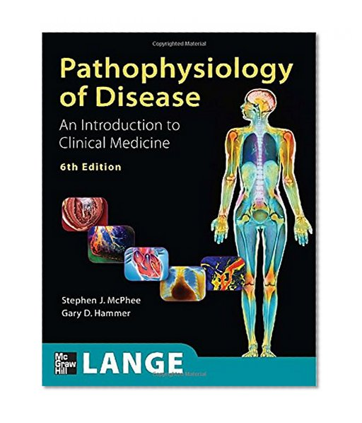 Book Cover Pathophysiology of Disease An Introduction to Clinical Medicine, Sixth Edition (Lange Medical Books)