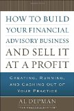 Book Cover How to Build Your Financial Advisory Business and Sell It at a Profit