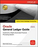 Book Cover Oracle General Ledger Guide: Implement a Highly Automated Financial Processing System (Oracle Press)
