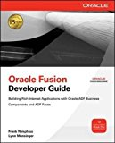 Book Cover Oracle Fusion Developer Guide: Building Rich Internet Applications with Oracle ADF Business Components and Oracle ADF Faces (Oracle Press)