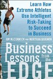 Book Cover Business Lessons from the Edge: Learn How Extreme Athletes Use Intelligent Risk Taking to Succeed in Business