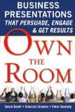 Book Cover Own the Room: Business Presentations that Persuade, Engage, and Get Results