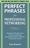 Book Cover Perfect Phrases for Professional Networking: Hundreds of Ready-to-Use Phrases for Meeting and Keeping Helpful Contacts - Everywhere You Go (Perfect Phrases Series)