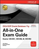 Book Cover OCA/OCP Oracle Database 11g All-in-One Exam Guide with CD-ROM: Exams 1Z0-051, 1Z0-052, 1Z0-053 (Oracle Press)