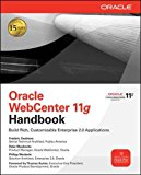 Book Cover Oracle WebCenter 11g Handbook: Build Rich, Customizable Enterprise 2.0 Applications (Oracle Press)