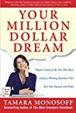 Book Cover Your Million Dollar Dream: Regain Control and Be Your Own Boss. Create a Winning Business Plan. Turn Your Passion into Profit.