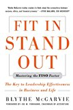 Book Cover Fit In, Stand Out: Mastering the FISO FACTOR - The Key to Leadership Effectiveness in Business and Life