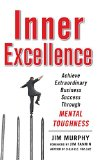 Book Cover Inner Excellence: Achieve Extraordinary Business Success through Mental Toughness