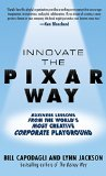 Book Cover Innovate the Pixar Way: Business Lessons from the World's Most Creative Corporate Playground