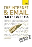 Book Cover The Internet and Email for the Over 50s: A Teach Yourself Guide (Teach Yourself (McGraw-Hill))
