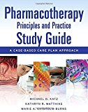 Book Cover Pharmacotherapy Principles and Practice Study Guide: A Case-Based Care Plan Approach