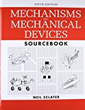 Book Cover Mechanisms and Mechanical Devices Sourcebook, 5th Edition
