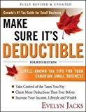 Book Cover Make Sure It's Deductible: Little-Known Tax Tips for Your Canadian Small Business