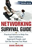 Book Cover The Networking Survival Guide, Second Edition: Practical Advice to Help You Gain Confidence, Approach People, and Get the Success You Want