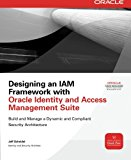 Book Cover Designing an IAM Framework with Oracle Identity and Access Management Suite (Oracle Press)