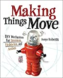 Book Cover Making Things Move DIY Mechanisms for Inventors, Hobbyists, and Artists