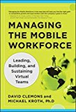Book Cover Managing the Mobile Workforce: Leading, Building, and Sustaining Virtual Teams