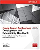 Book Cover Oracle Fusion Applications Development and Extensibility Handbook (Oracle Press)