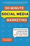 Book Cover 30-Minute Social Media Marketing: Step-by-step Techniques to Spread the Word About Your Business