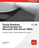 Book Cover Oracle Database Administration for Microsoft SQL Server DBAs (Oracle Press)
