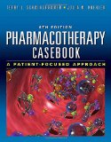 Book Cover Pharmacotherapy Casebook: A Patient-Focused Approach, Eighth Edition (PHARMACOTHERAPY CASEBOOK ( SCHWINGHAMMER))