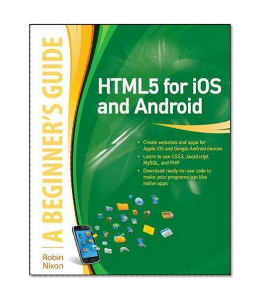 Book Cover HTML5 for iOS and Android: A Beginner's Guide (Beginner's Guide (McGraw Hill))