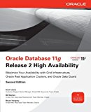 Book Cover Oracle Database 11g Release 2 High Availability: Maximize Your Availability with Grid Infrastructure, RAC and Data Guard