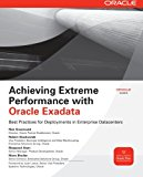 Book Cover Achieving Extreme Performance with Oracle Exadata (Oracle Press)