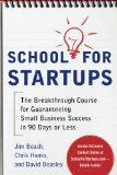 Book Cover School for Startups: The Breakthrough Course for Guaranteeing Small Business Success in 90 Days or Less