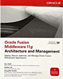 Book Cover Oracle Fusion Middleware 11g Architecture and Management (Oracle Press)