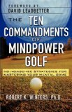 Book Cover The Ten Commandments of Mindpower Golf: No-Nonsense Strategies for Mastering Your Mental Game