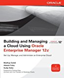 Book Cover Building and Managing a Cloud Using Oracle Enterprise Manager 12c (Oracle Press)