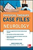 Book Cover Physical Therapy Case Files: Neurological Rehabilitation