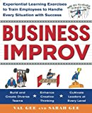 Book Cover Business Improv: Experiential Learning Exercises to Train Employees to Handle Every Situation with Success