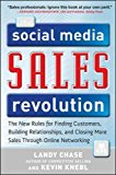 Book Cover The Social Media Sales Revolution: The New Rules for Finding Customers, Building Relationships, and Closing More Sales Through Online Networking